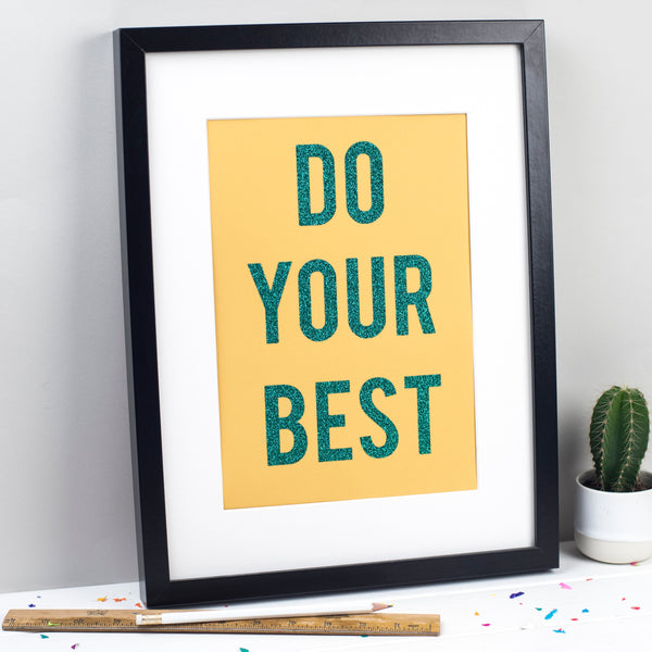 'Do Your Best' - Handmade Glitter Print