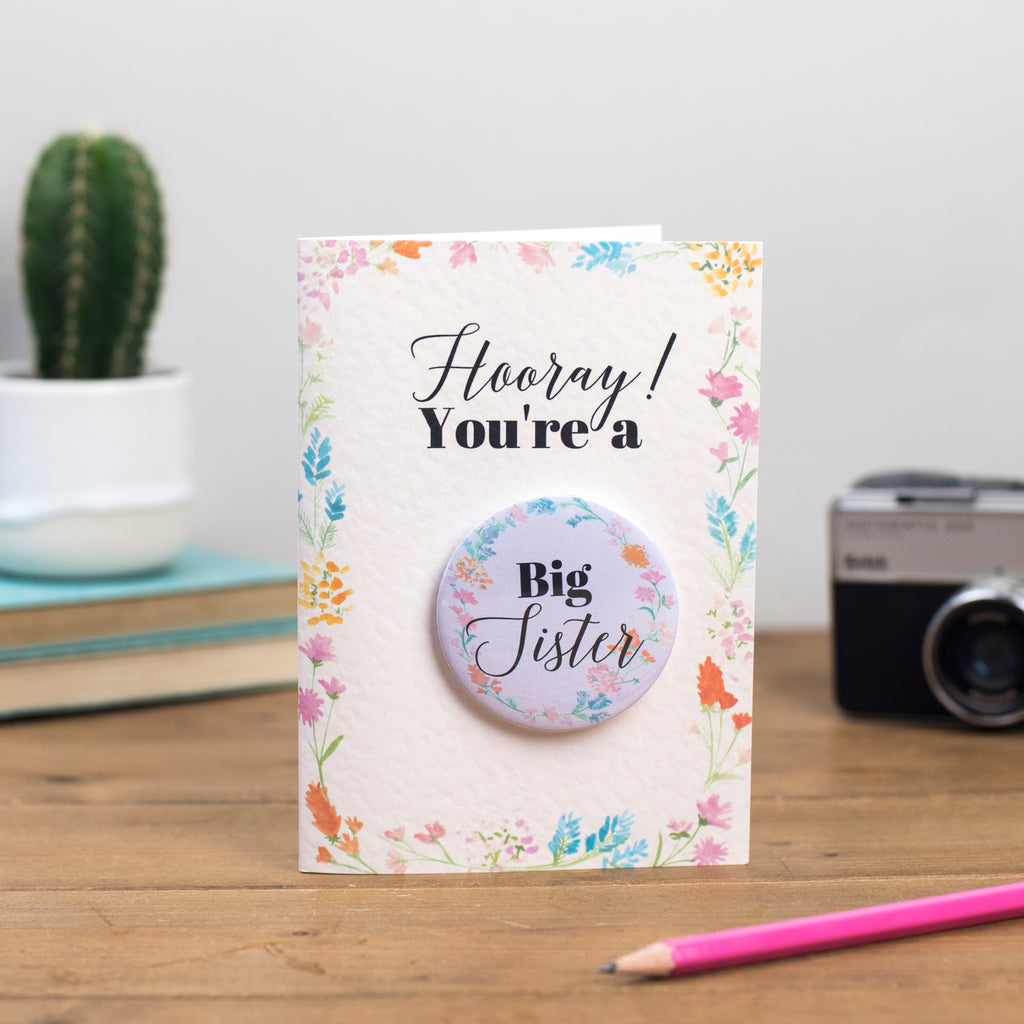 'Hooray You're A Big Sister' Floral Calligraphy Badge Card