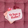 'What a Babe!' Pink Mini Pouch