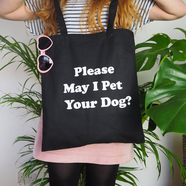 'Please May I Pet Your Dog' Black Tote Bag