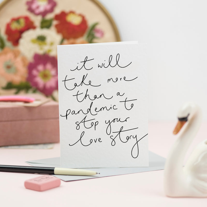 'It'll Take More Than a Pandemic to Stop Your Love' Hand Lettered Card