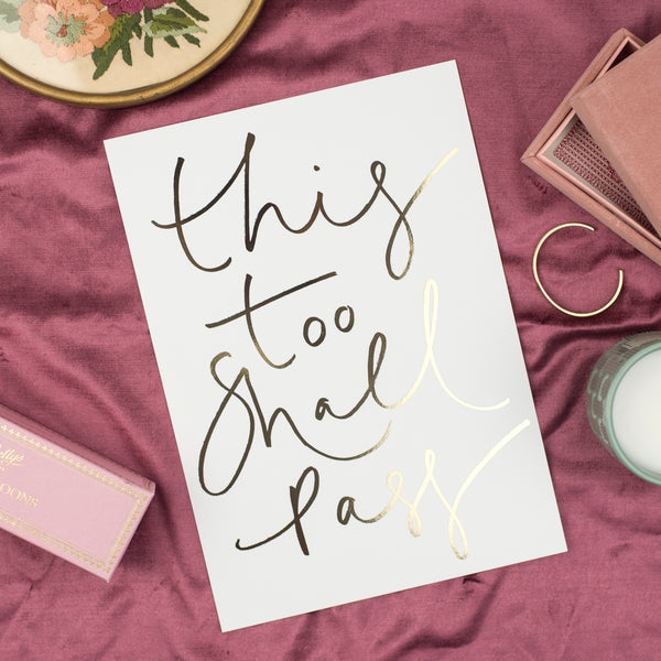 SPECIAL EDITION - Gold Foil 'This Too Shall Pass' Handwritten Script Print