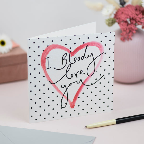 'I Bloody Love You' Hand Lettering Polka Dot Heart Card