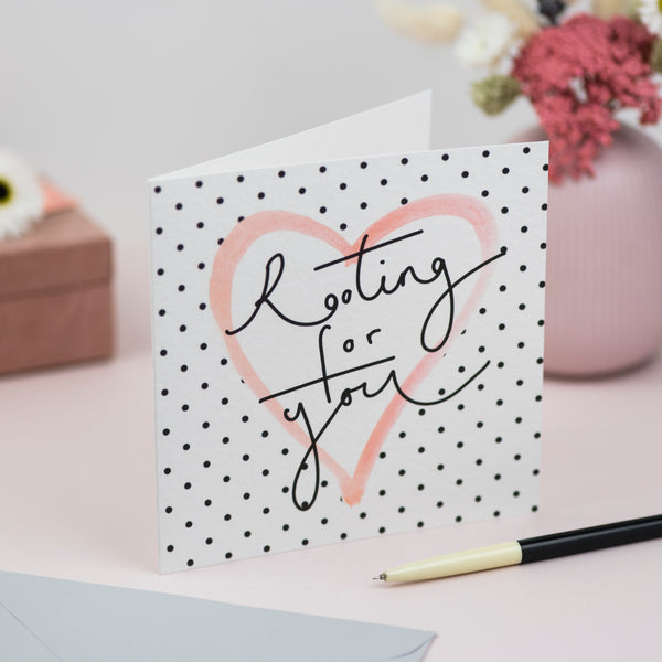 'Rooting For You' Hand Lettering Polka Dot Heart Card