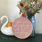 PREORDER - 'You Can Do Anything But Not Everything' Velvet Hoop - Large Size
