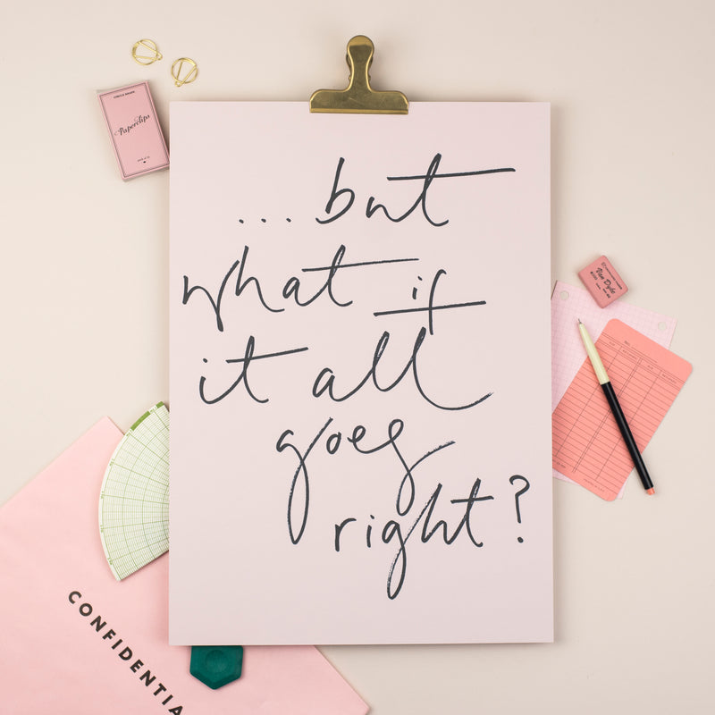 SPECIAL EDITION 'But What If It All Goes Right?' Soft Pink Hand Lettered Art Print