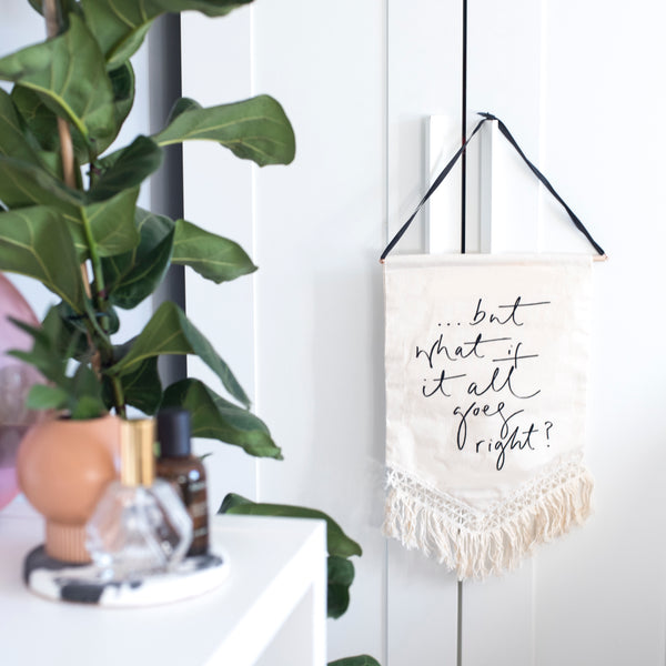 '... But What If It All Goes Right?' - Velvet Flock Printed Macrame Banner