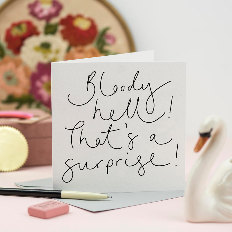 'Bloody Hell! That's a Surprise!' Hand Lettered Card