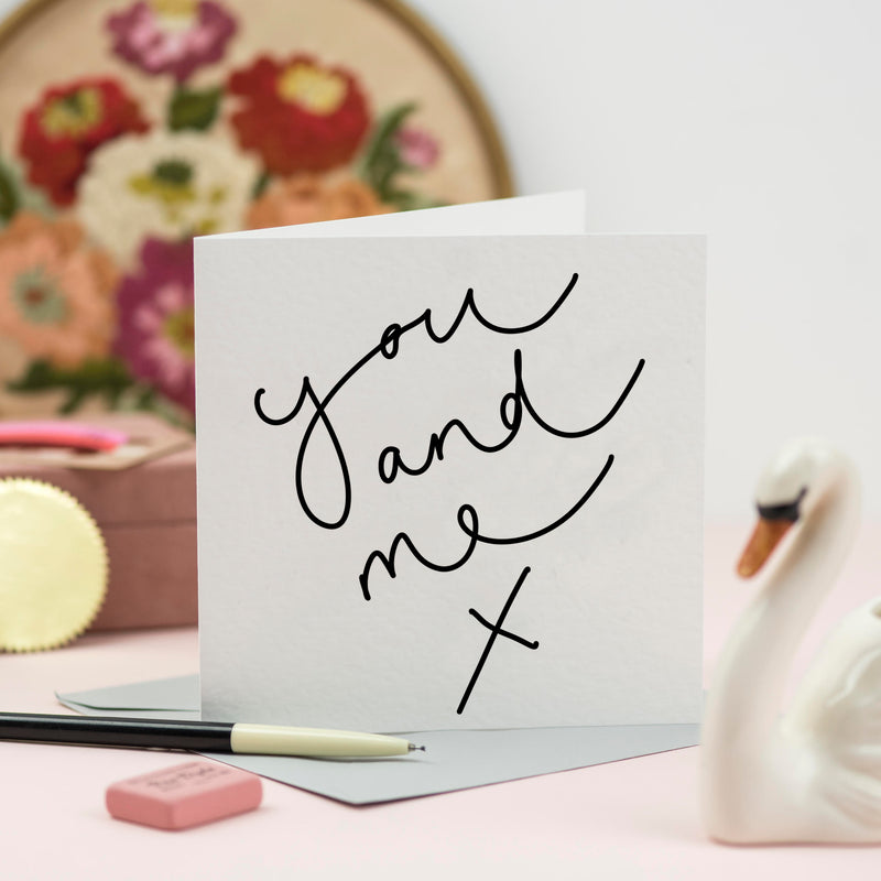 'You and Me X' Hand Lettered Card