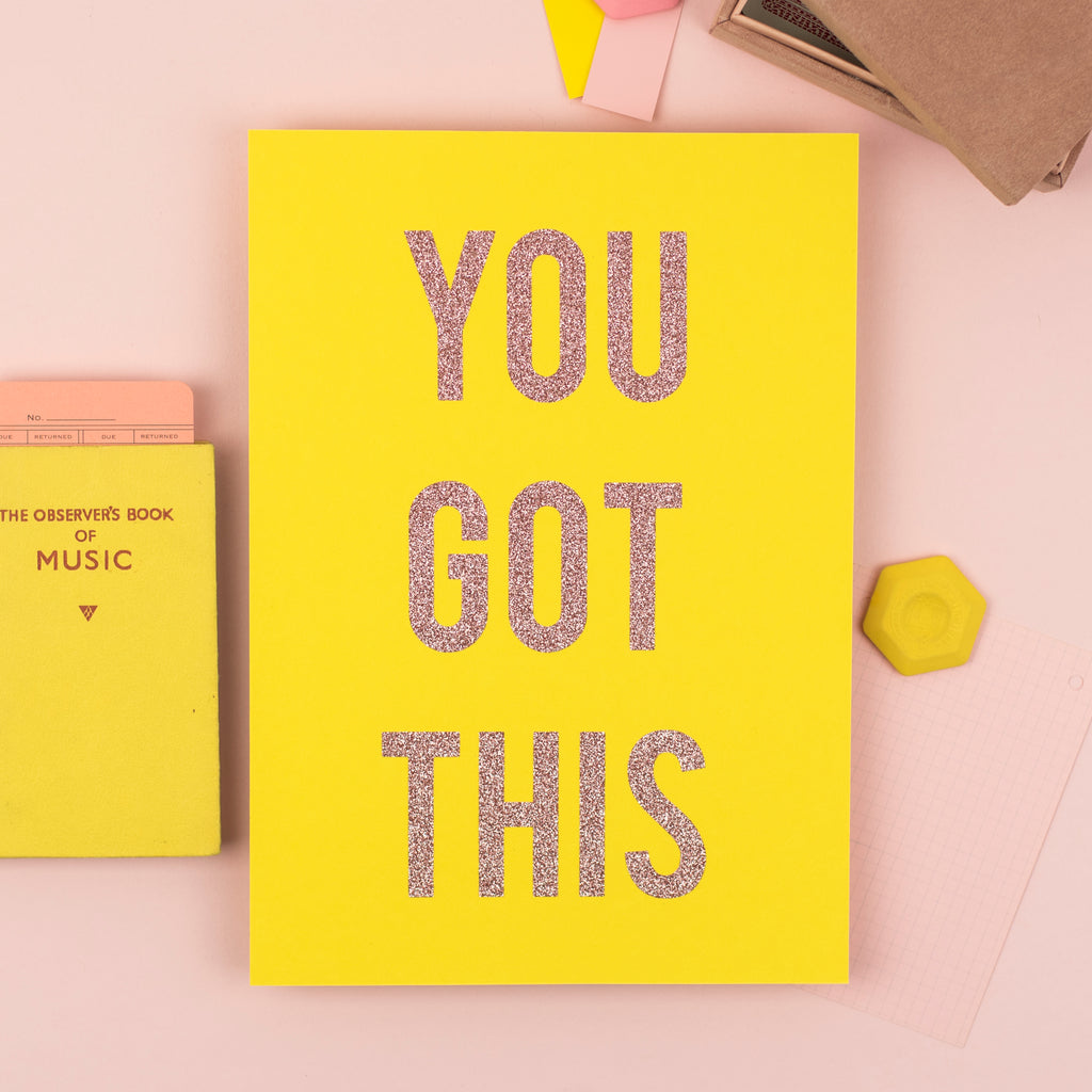 'You Got This' - Yellow & Rose Gold Glitter Print Wall Art