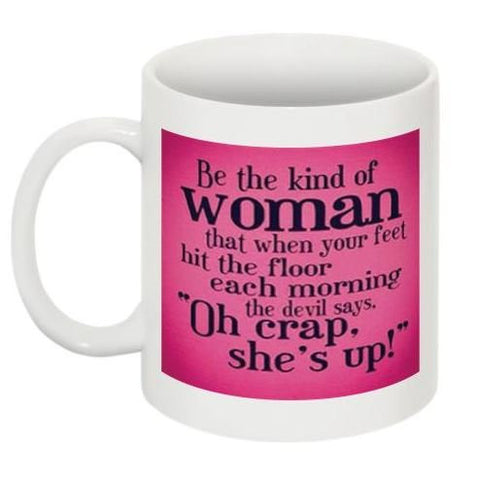 Be the kind of woman Christian Inspiration Sayings 11 Oz Coffee Cup Mug