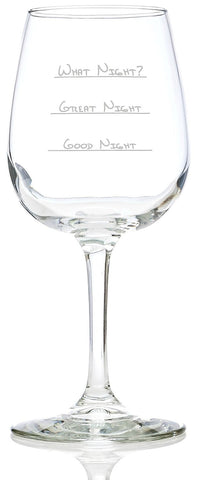 What night? Great Night Good Night - Funny Wine Glass Holds 13 OZ - Mother's Day Gifts