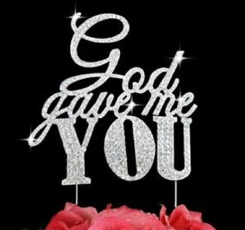 God Gave me YOU Bling Party Supplies Centerpiece Cake Topper Genuine Crystal Rhinestones Wedding Elegant
