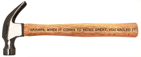 Gramps, when it comes to be great, you nailed it - Engraved Wood Handle Steel Hammer