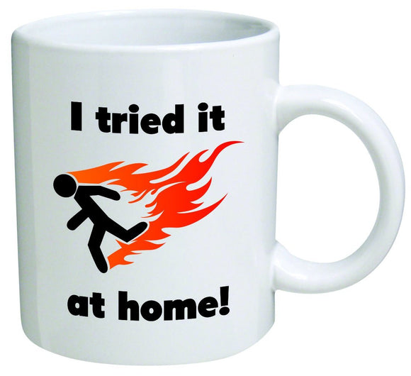 I Tried It At Home Running Person on Fire 11 Oz Coffee Cup Mug
