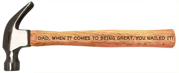 Dad, when it comes to be great, you nailed it - Engraved Wood Handle Steel Hammer