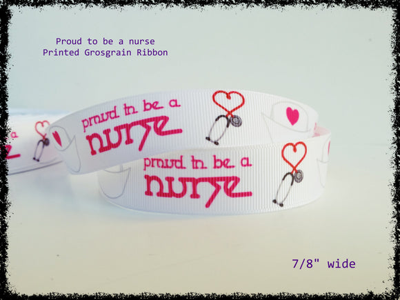 Proud to be a nurse Printed Grosgrain Ribbon 7/8