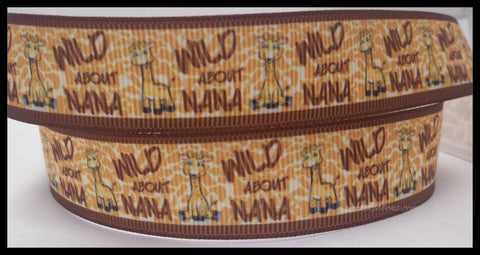 "Wild About Nana Giraffe Animal Printed Grosgrain Ribbon 7/8""  For Hairbow, Accessories, Collars and more AZ118"