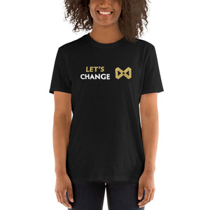 Let's Change Short-Sleeve Unisex T-Shirt - Infinite Reminders
