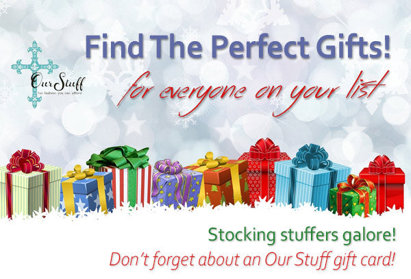 Find the perfect gift holiday Christmas gift at Our Stuff, in Levelland, Texas.