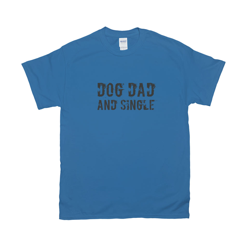 Dog dad and single T-Shirts