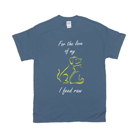 Image of For the love of my pets I feed raw T-Shirts