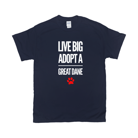 Image of Live Big Adopt a Great Dane T-Shirts