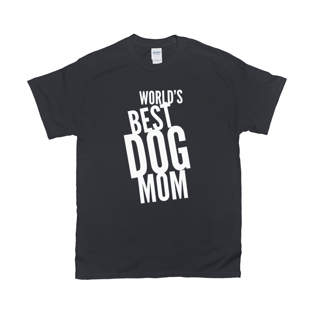 Word's Best Dog Mom T-Shirts