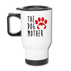 The Dog Mother Travel Mug - white