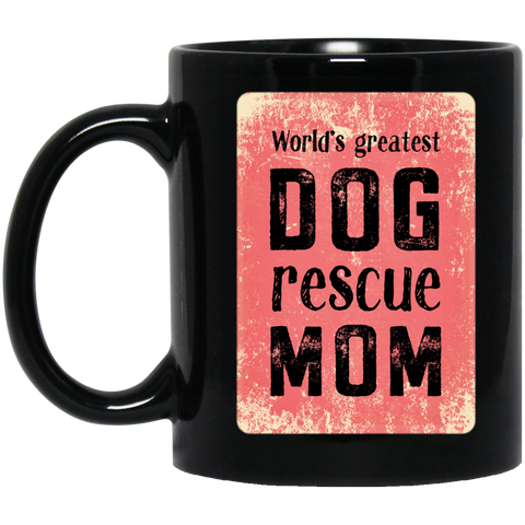 World's Greatest Dog Rescue Mom 11 oz. Black Mug