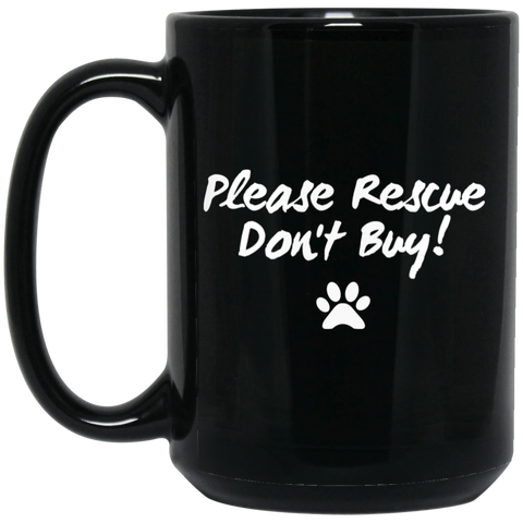 Please Rescue Don't Buy - 15 oz. Black Mug
