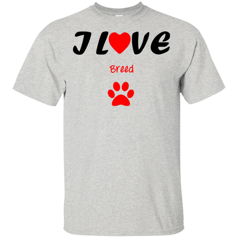 Image of I love (add your favorite breed) 100% cotton shirt