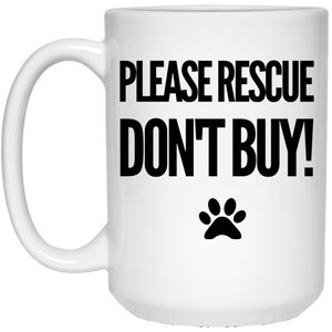 Please Rescue Don't Buy 15 oz. White Mug