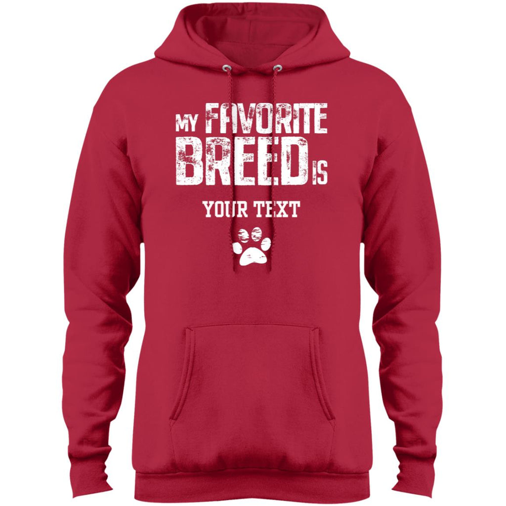 My Favorite Breed is (insert your breed) Fleece Pullover Hoodie