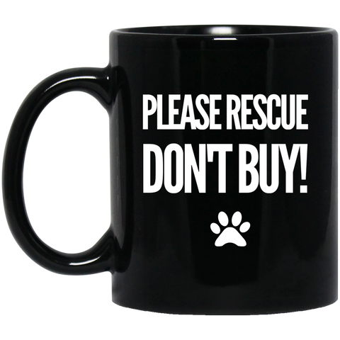 Please Rescue Don't Buy 11OZ 11 oz. Black Mug