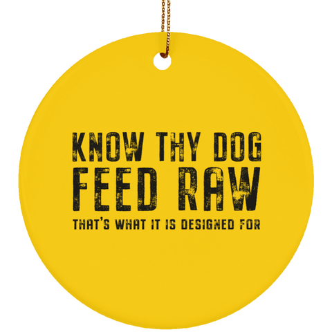 Image of Know Thy Dog - Feed Raw | Ceramic Circle Ornament