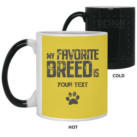 Image of My Favorite Breed  Color Changing Mug that you can personalize with your own text