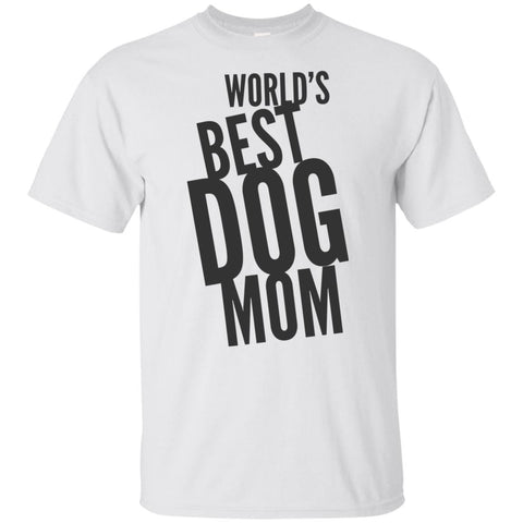 World's Best Dog Mom - 100% Cotton T-Shirt
