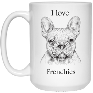 I love Frenchies 15 oz. White Mug