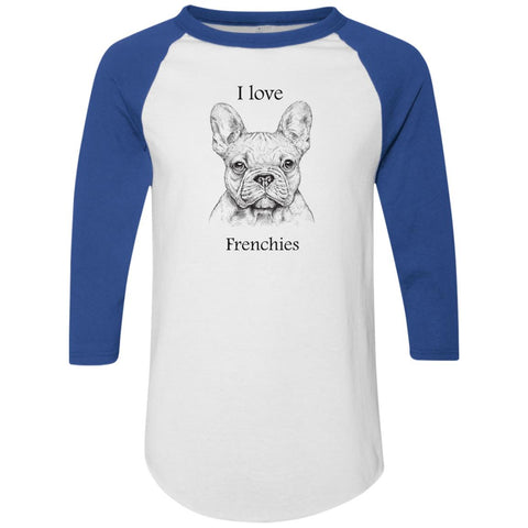 I love Frenchies  Raglan Jersey