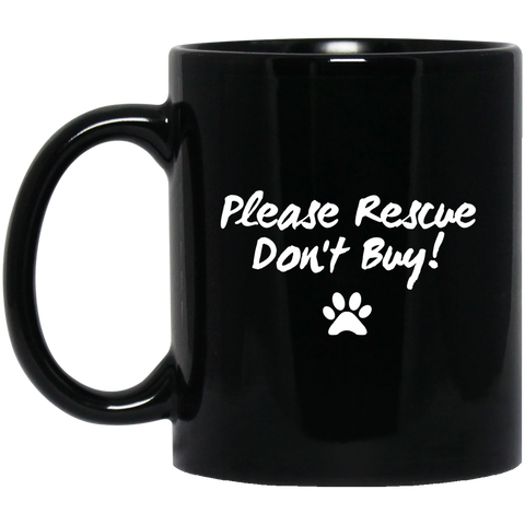 Please rescue Don't Buy - 11 oz. Black Mug