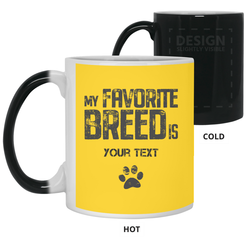 My Favorite Breed  Color Changing Mug that you can personalize with your own text