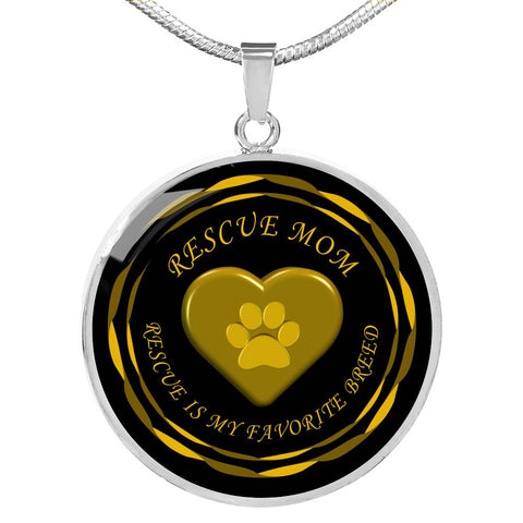 Rescue Mom - Rescue is My Favorite Breed | Luxury Necklace or Gold or Silver