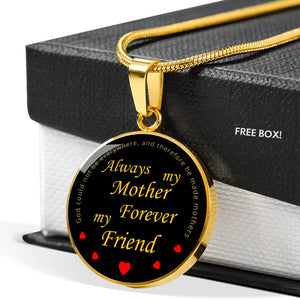 """Always My Mother Forever My Friend"" - Luxury Necklace Available in Gold or Silver"