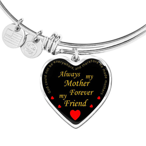 Always my mother forever my friend | Heart Shaped Silver or Gold Bangle