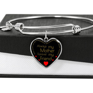 Always My Mother Forever my Friend - Heart Pendant Bangle