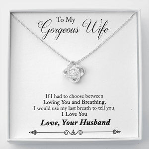 Love Knot Necklace - unbreakable bond between two souls - To My Gorgeous Wife