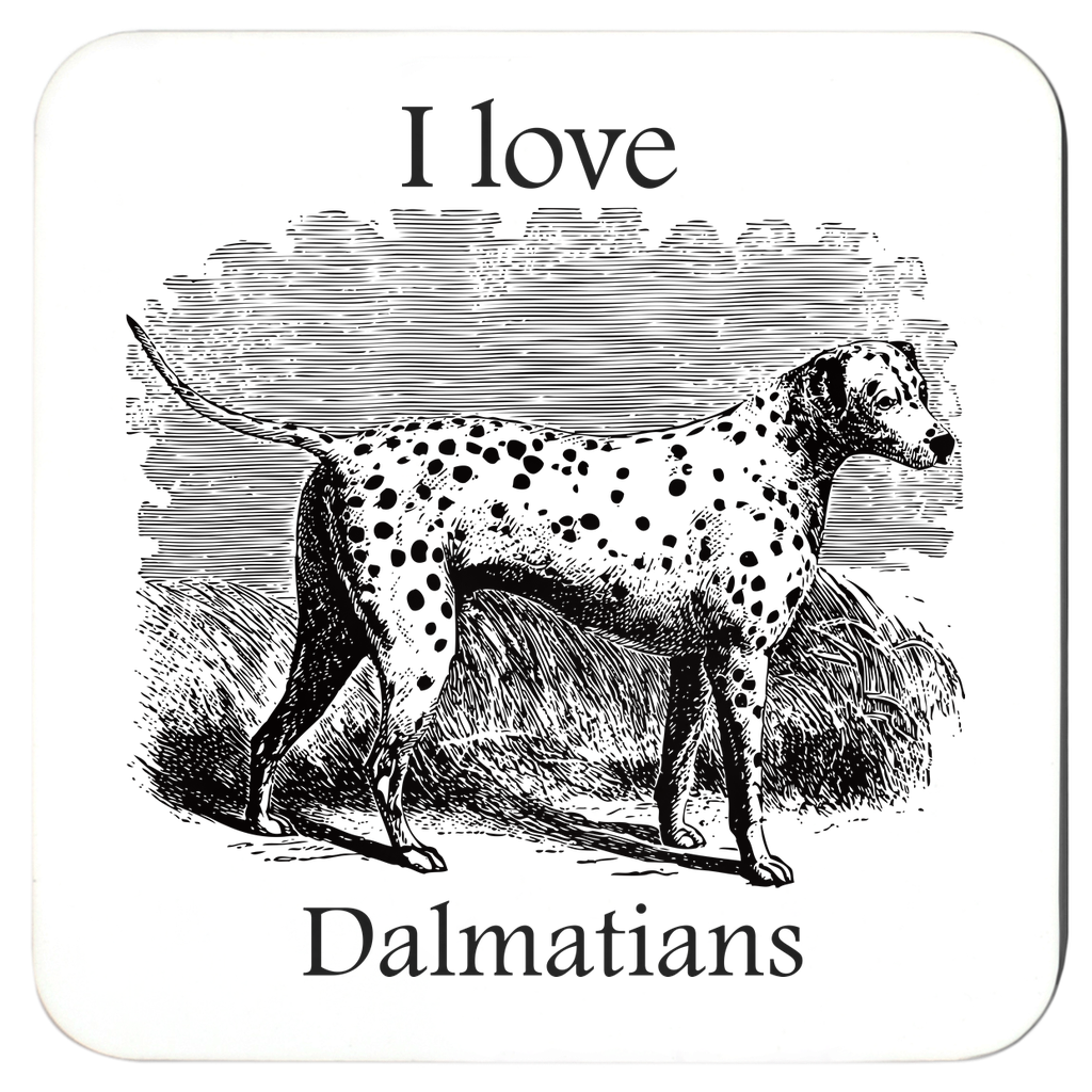 I love Dalmatians Coasters - Great Gift fro Dalmatian Lovers. Pack of 4 or 6