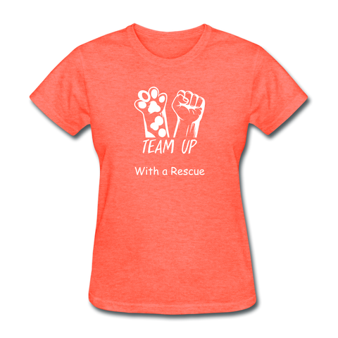 Team Up with a Rescue Women's T-Shirt - heather coral