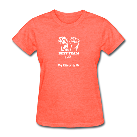 Beast Team Ever - My Rescue and Me - Women's T-Shirt - heather coral